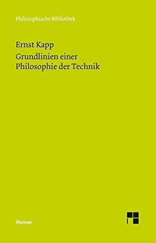 Grundlinien einer Philosophie der Technik: Zur Entstehungsgeschichte der Kultur aus neuen Gesichtspunkten (Philosophische Bibliothek)