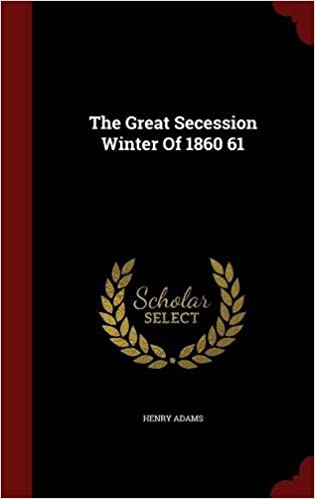 The Great Secession Winter Of 1860 61