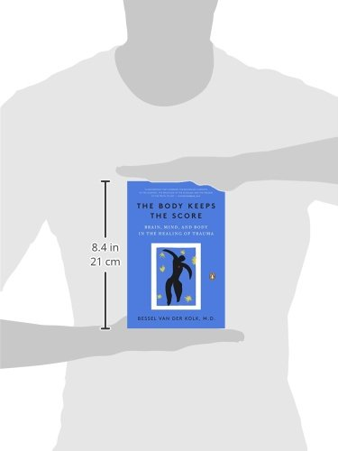 The Body Keeps the Score: Brain, Mind, and Body in the Healing of Trauma: Amazon.es: Bessel Van Der Kolk: Libros en idiomas extranjeros