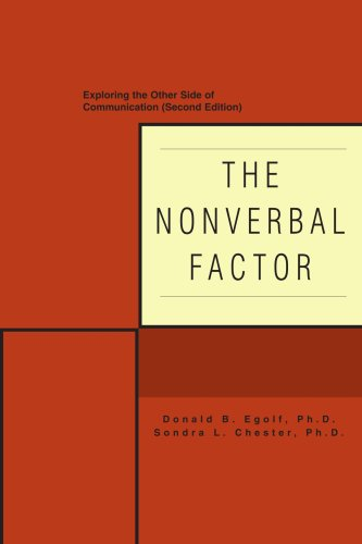 THE NONVERBAL FACTOR: Exploring the Other Side of Communication (Second Edition)