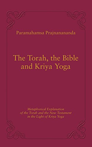 The Torah, the Bible and Kriya Yoga: Metaphorical and ...