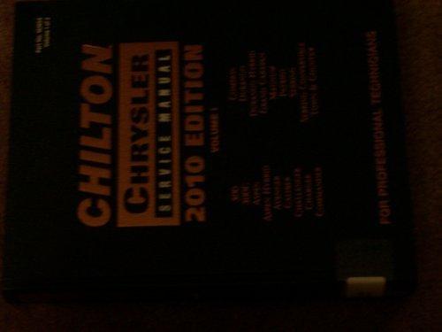 Chilton Chrysler Service Manual 2010 Edition Volume I 300, 300C, Aspen, Aspen Hybrid, Avenger, Caliber, Challenger, Charger, Commander, Compass, Durango, Durango Hybrid, Grand Caravan, Magnum, Patriot, Sebring, Sebring Convertible, Town (Hybrid Grande)