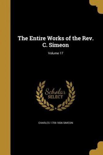 Download The Entire Works of the REV. C. Simeon; Volume 17 pdf epub