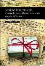 Morto por te ver Cartas de um soldado à namorada (Angola ...