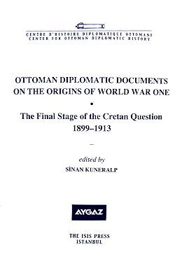 Ottoman Diplomatic Documents on the Origins of World War One Iii the Final Stage of the Cretan Question 1899-1913 ebook