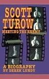 : Scott Turow: Meeting the Enemy