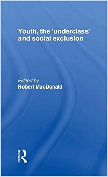 Youth, The 'Underclass' and Social Exclusion