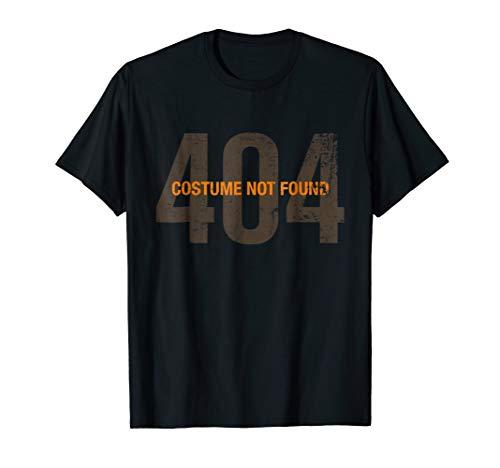 Error 404 Costume Not Found - Funny Halloween T-shirt Tee