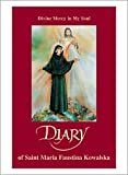 Diary of St Maria Faustina Kowalska: Divine Mercy in My Soul by St. Maria Faustina Kowalska, Marian Press