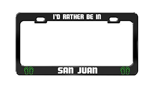 I'd Rather Be In San Juan Argentina Black Auto Funny License Plate Frame Car Auto Tag Holder