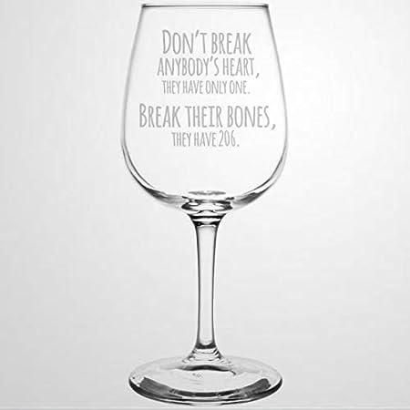 Dont Break Anybodys Heart They Have Only One Break Your Bones They Have Have Have 206 copas de vino sopladas a mano con cita divertida, el mejor regalo personalizado duradero grabado láser