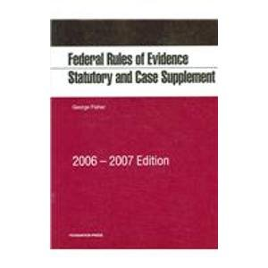 Federal Rules of Evidence 2006-2007; Statutory and Case Supplement: For Use With Evidence