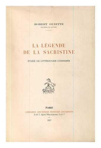 La legende de la Sacristine : etude de litterature comparee / Robert Guiette