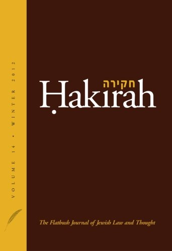 Hakirah: The Flatbush Journal of Jewish Law and Thought (Volume 14)