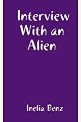 Interview With an Alien by Inelia Benz (October 08,2009) Paperback
