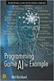 Programming Game AI by Example 1st (first) edition Text Only