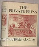 The Private Press, Roderick Cave, 0823044009
