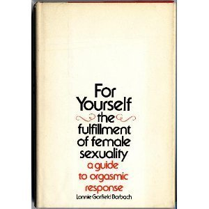For Yourself: The Fulfillment of Female Sexuality by Lonnie Garfield Barbach (1975-02-03)
