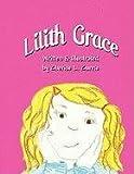 Lilith Grace, Cherise L. Currie, 1456017322