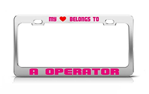 Nicholas Dunlop MY HEART BELONGS TO A OPERATOR Hobby Love Passion License Plate Frame Metal Chrome