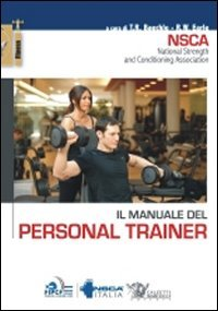 Il manuale del personal trainer Copertina flessibile – 1 ott 2010 R. W. Earle T. R. Baechle Calzetti Mariucci 8860282179