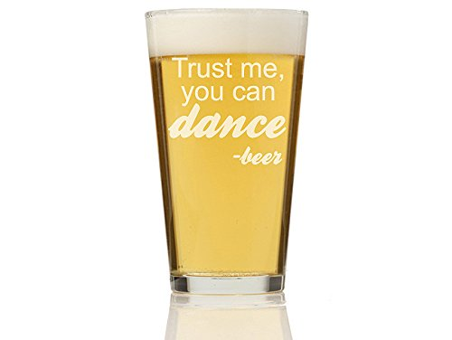 Chloe and Madison ''Trust me you Can Dance Beer'' pint Glass, Set of 4