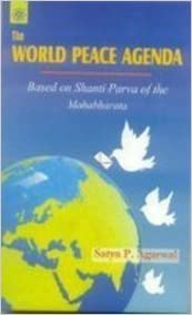 World Peace Agenda: Based on Shanti-Parva of the ...