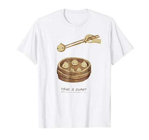 - cute take a dump! dumpling shirt. soup dumplings shirt. bao