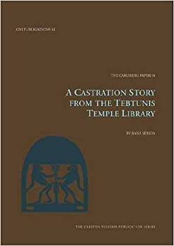 Book Castration Story from the Tebtunis Temple Library (The Carlsberg Papyri)