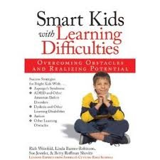 Smart Kids with Learning Difficulties Publisher: Prufrock Press