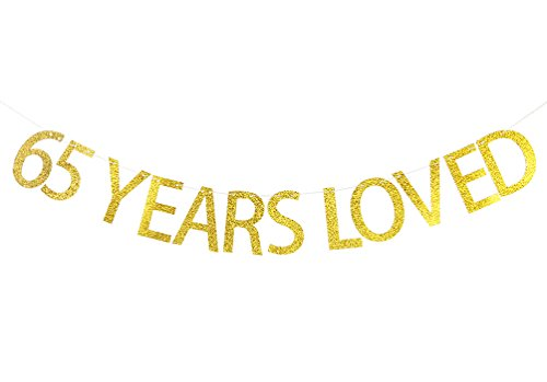 65 Years Loved Banner Gold Glitter Sign - 65th Birthday Party Decorations Sign