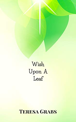 Wish Upon A Leaf by [Grabs, Teresa]