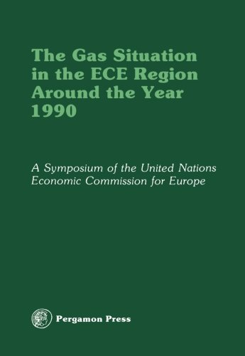 Download The Gas Situation in the ECE Region Around the Year 1990: Proceedings of an International Symposium of the Committee on Gas of the Economic Commission ... of the Government of France, 2-5 October 1978 ebook