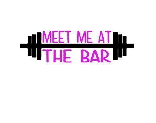 Meet Me At The Bar Fitness Gym Weightlifting Decal- Custom Vinyl Decal for Yeti Cup, Water Bottle, Car, Laptop, Wall, Coffee Mug