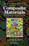Mechanics of Composite Materials (2nd, 06) by Kaw, Autar K [Hardcover (2005)]