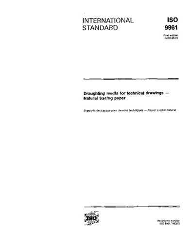 Read Online ISO 9961:1992, Draughting media for technical drawings -- Natural tracing paper PDF