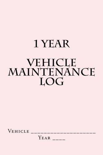 1 Year Vehicle Maintenance Log: Pink Cover (S M Car Journals) (Cadillac Repair Parts)