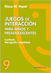 Book Juegos de Interacción 9 4a Edición: Para Niños Y Preadolescentes: Contacto, Percepción, Identidad.