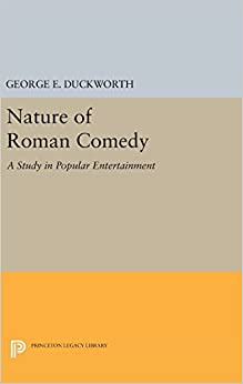 Book Nature of Roman Comedy: A Study in Popular Entertainment (Princeton Legacy Library)