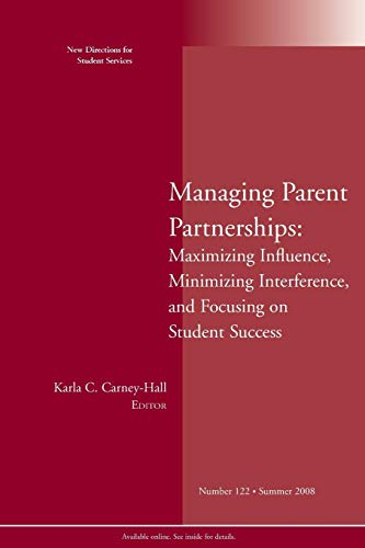 Managing Parent Partnerships: Maximizing Influence, Minimizing Interference, and Focusing on Student Success: New Direct
