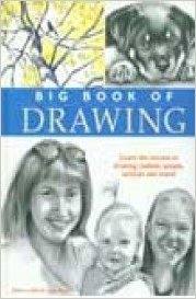 Big Book of Drawing: Sketching and Drawing, Draw Real Animals, Secrets to Drawing Realistic Faces, Fast Sketching Techni