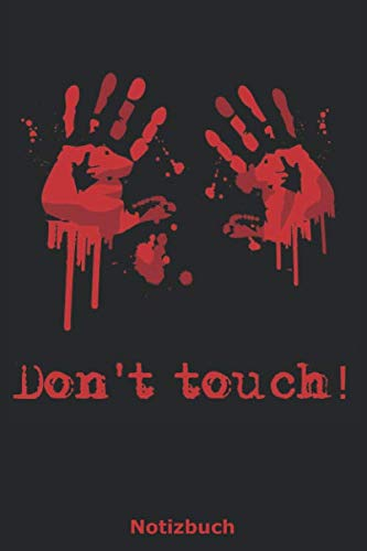 Don't touch: Horror-Notizbuch alle Splatter-Fans | Motiv blutige Hände | Nutzung als Notizbuch, Tagebuch, Malbuch, Skizzenbuch etc. | 120 Seiten Punktraster | A5-Format (German Edition)]()