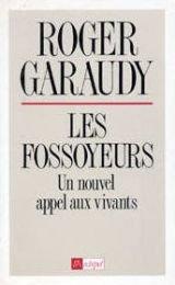 Les fossoyeurs : un nouvel appel aux vivants, Garaudy, Roger