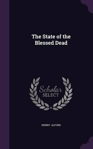 Life in the Invisible: Thoughts on the State of the Blessed Dead (1875) Anonymous : PDF download
