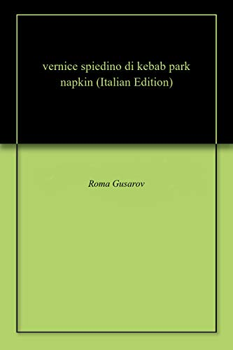 vernice spiedino di kebab park napkin (Italian Edition)