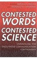 Contested Words, Contested Science: Unraveling the Facilitated Communication Controversy (Special Education Series)