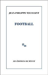Football par Jean-Philippe Toussaint