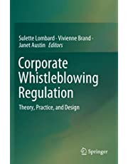 Corporate Whistleblowing Regulation: Theory, Practice, and Design