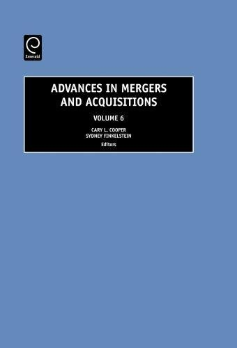 Advances in Mergers and Acquisitions, Volume 6 (Advances in Mergers and Acquisitions)