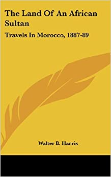 Book The Land of an African Sultan: Travels in Morocco, 1887-89